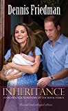 Inheritance: A Psychological History of the Royal Family