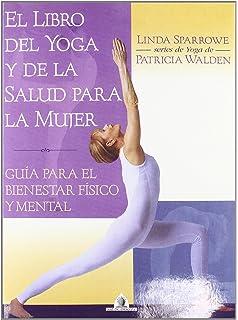 Libro del Yoga y de la Salud Para la Mujer (Spanish Edition)