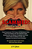 SCAMMED! Unmasking Suze Orman and Her Crooked Cabal: An exposé about much more than just Suze Orman