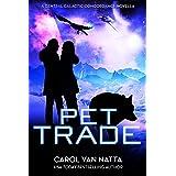 Pet Trade: A Central Galactic Concordance Novella