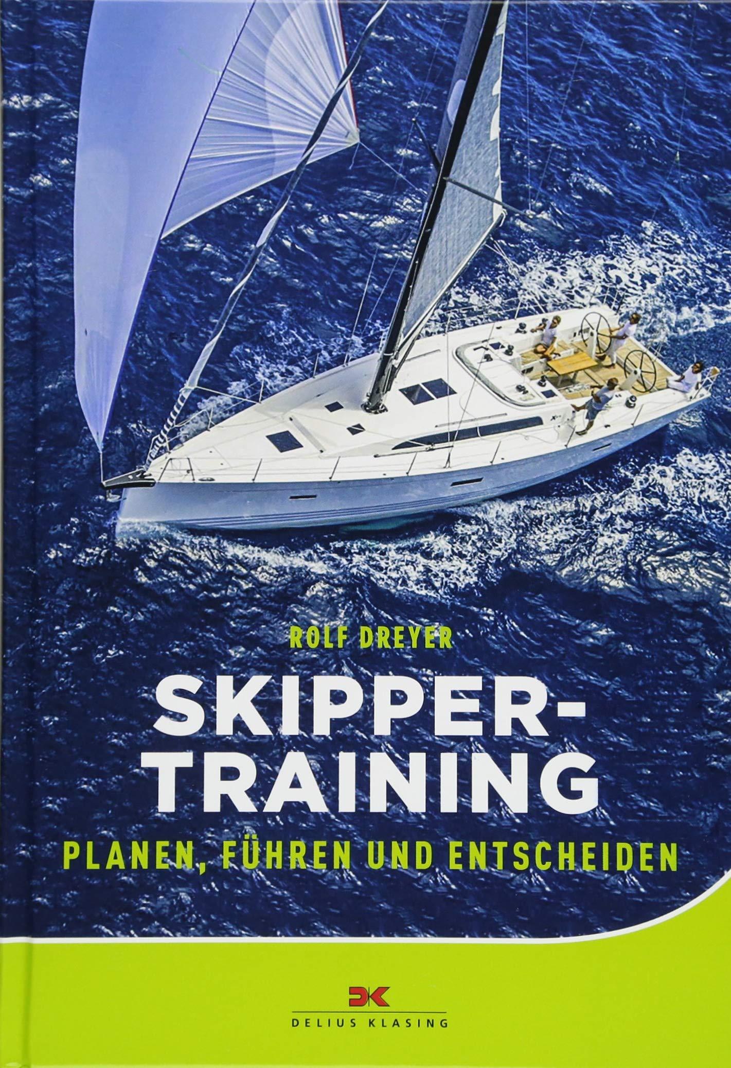 Skippertraining: Planen, Führen und Entscheiden: Amazon.de: Rolf ...
