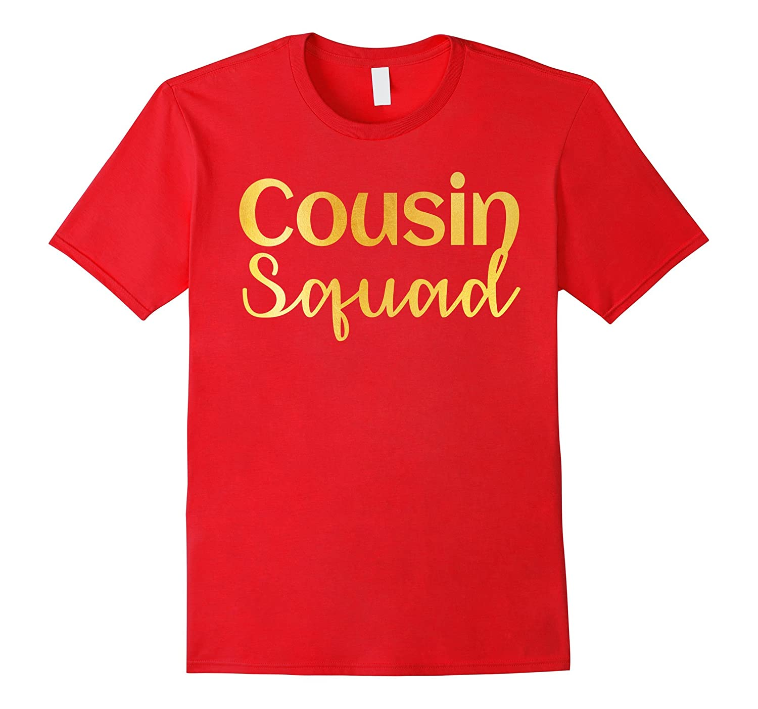 Cousin Squad Gold T-Shirt Auntie Funny Party Gift-T-Shirt