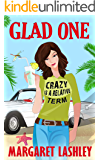 Glad One: Crazy is a Relative Term (Val Fremden Mysteries Book 1)