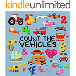 Count The Vehicles: A Counting Book About Vehicles for 2-5 Year Olds . Perfect gift for Baby,Kids,Toddler,Children