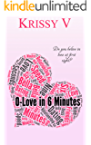 0-Love in 6 Minutes