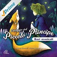 Il viaggio del Piccolo Principe (Basi musicali)