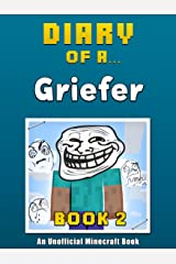Diary of a Griefer: Book 2 [An Unofficial Minecraft Book] (Crafty Tales 82) Kindle Edition
