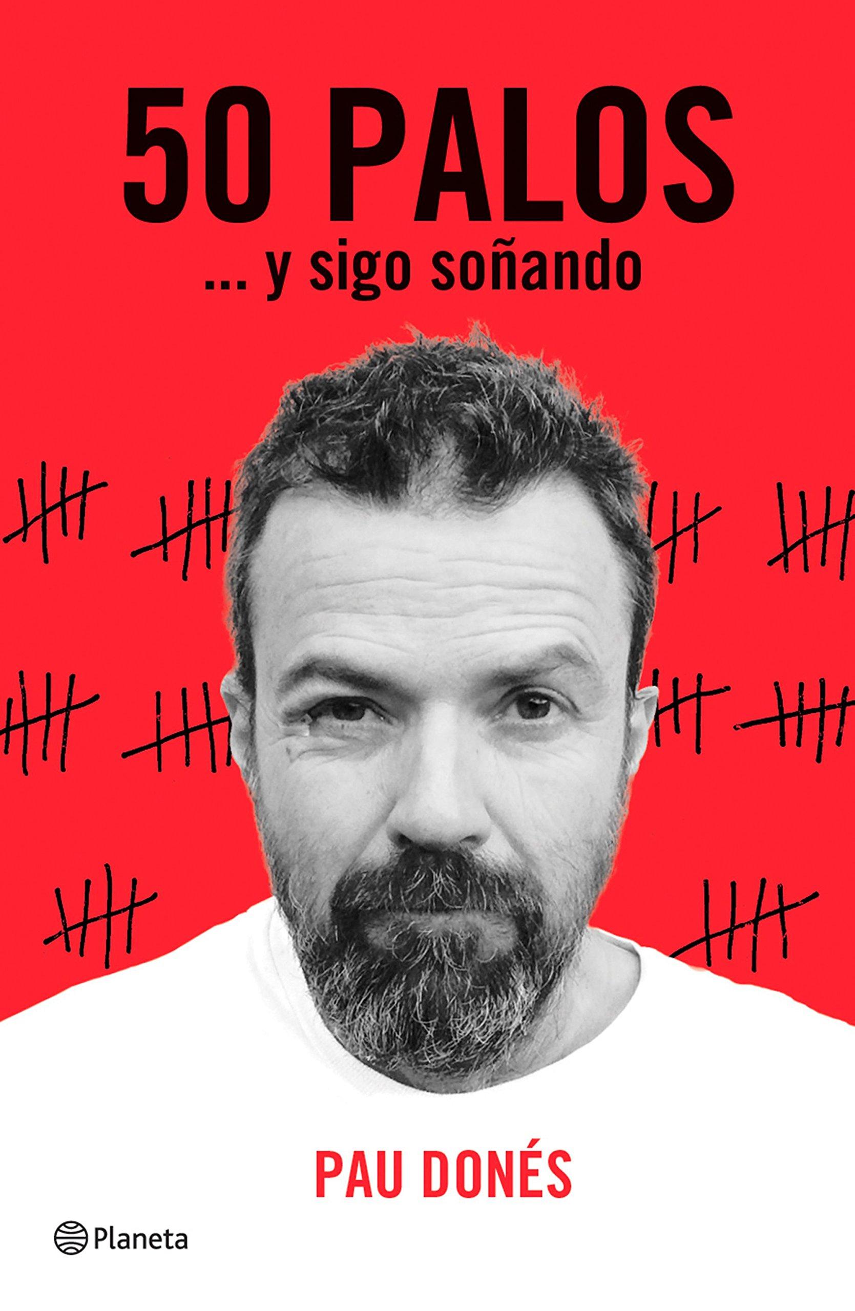 50 palos: ... y sigo soñando (No Ficción) Tapa dura – 21 feb 2017 Pau Donés Editorial Planeta 8408166611 Musik: Musizieren