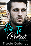 His To Protect (A Brook Brothers Novel Book 3)