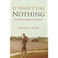 It Wasn'T Like Nothing: One Marine'S Adventure in Vietnam