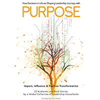 Purpose: How Decisions in Life are Shaping Leadership Journeys (English Edition)