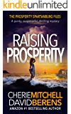Raising Prosperity: A quirky, suspenseful, thrilling mystery with a touch of romance. (The Prosperity Spartanburg Files Book 1)