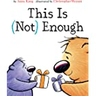 This Is Not Enough (You Are Not Small Book 6)