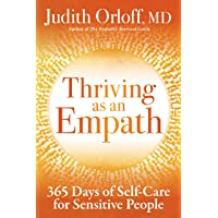 Thriving as an Empath: 365 Days of Empowering Self-Care Practices