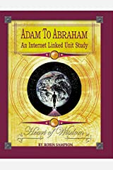 Adam To Abraham: AN INTERNET LINKED UNIT STUDY Paperback