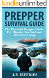 Prepper Survival Guide: The Essential Prepper Guide For Disaster Survival and Off-Grid Living (Prepping, Survival Tips, Disaster Relief, Emergency Preparedness)