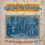COME JOIN MY ORCHESTRA ~ THE BRITISH BAROQUE POP SOUND 1967-73: 3CD CLAMSHELL BOXSET