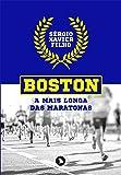 Boston. A Mais Longa das Maratonas