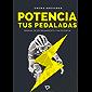 Potencia tus Pedaladas: Manual de iniciación al entrenamiento por Potencia