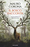 Il bosco racconta: Storie del bosco antico-Torneranno le quattro stagioni