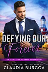 Defying Our Forever (The Baker's Creek Billionaire Brothers Book 3) Kindle Edition
