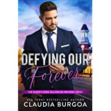 Defying Our Forever (The Baker's Creek Billionaire Brothers Book 3)