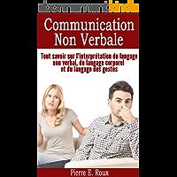 Communication non verbale - Tout savoir sur l'interprétation du langage non verbal, du langage corporel et du langage des gestes