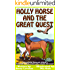 Kids Book: Holly Horse and the Great Quest: Girls & Boys Good Bedtime Stories 4-8 (Children's About Animals With Pictures) Early Beginner Readers 4th Grade ... Age 4-10, Includes Free Parenting Book