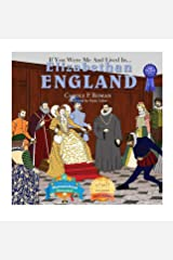 If You Were Me and Lived In... Elizabethan England: An Introduction to Civilizations Throughout Time (If You Were Me and Lived In... Cultural) Hardcover