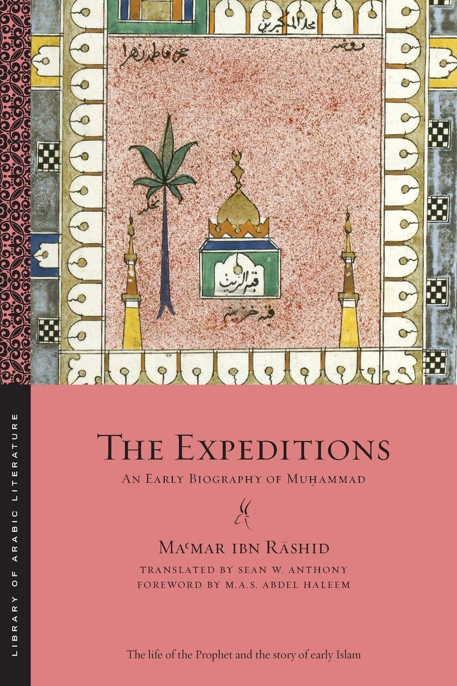 The Expeditions: An Early Biography of Muhammad (Library of Arabic Literature) ebook