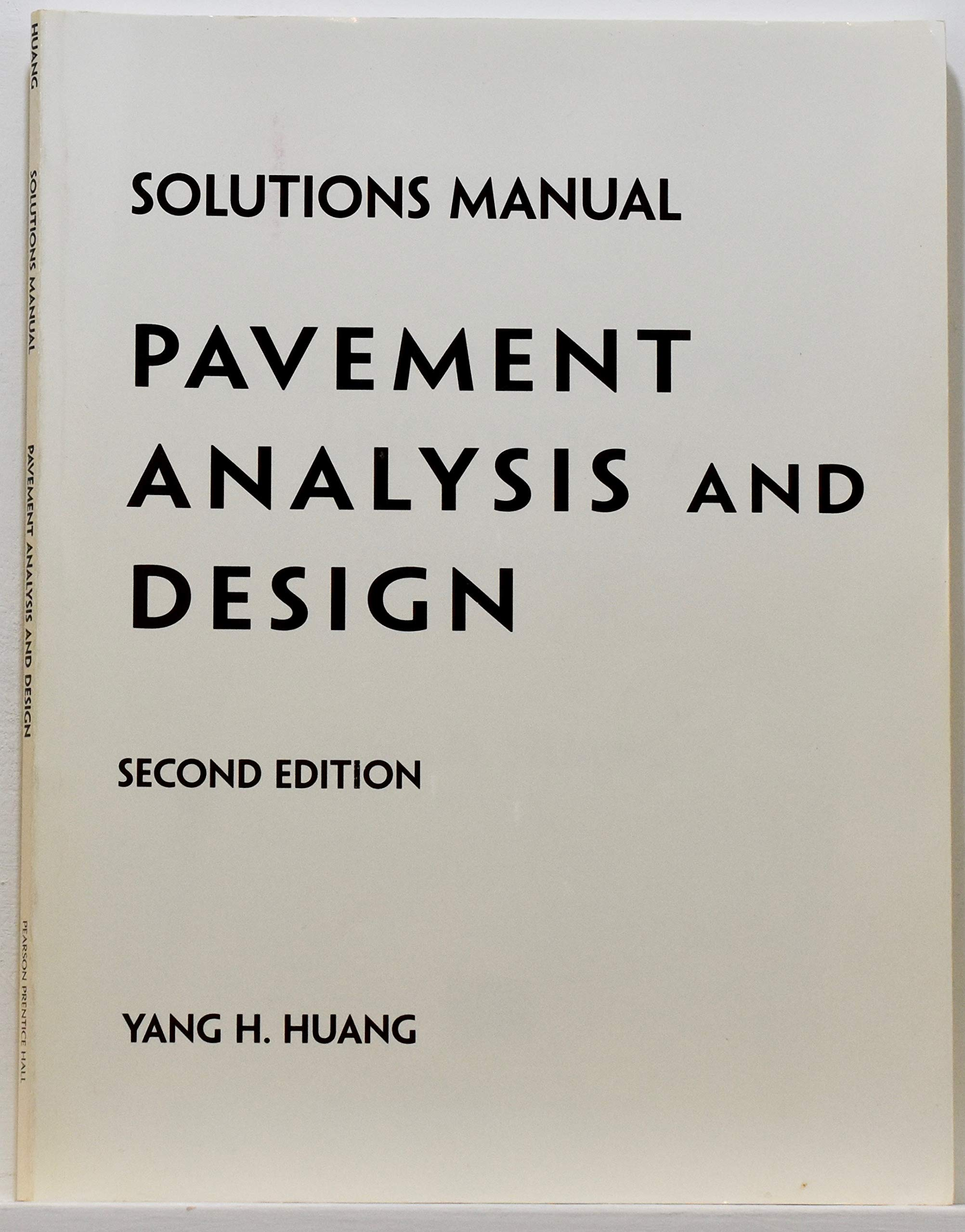 Student Solutions Manual Pavement Analysis And Design 2nd Edition Yang H Huang 9780131842441 Amazon Com Books