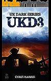 UKD3: UK Dark Series Book 3