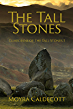 The Tall Stones: . (Guardians of the Tall Stones Book 1)
