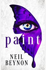 Paint: A Short Story (Neil Beynon Collected Short Stories Book 1) Kindle Edition