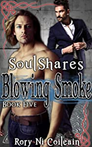 Blowing Smoke: Book Five in the SoulShares Series