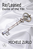 Re/Leased (Doms of the FBI Book 5)