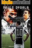 Paulo Dybala: La Joya argentina