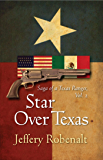 Star Over Texas: Saga of a Texas Ranger, Volume 2