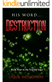 His Word...Destruction (The Trusted Saga Book 4)
