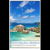 Seychellen Segeln: Reisebericht Reiseführer