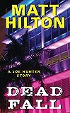 Dead Fall: A Joe Hunter Story (Joe Hunter Novels)
