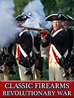 Classic Firearms - Revolutionary War