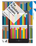 The Publishing Business: From p-books to e-books (Creative Careers)