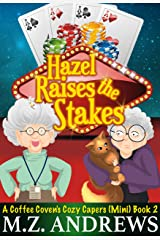 Hazel Raises the Stakes: The Coffee Coven's Cozy Capers Kindle Edition