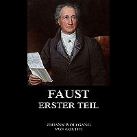 Faust, der Tragödie erster Teil (German Edition)