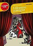 L'Illusion comique: et autres textes sur le théâtre dans le théâtre