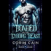 Bonded to the Cyborg Beast (Cyborg Mates Book 1)