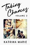 The Taking Chances Series: Books 5-8: Volume 2