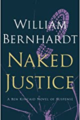 Naked Justice (Ben Kincaid series Book 6) Kindle Edition