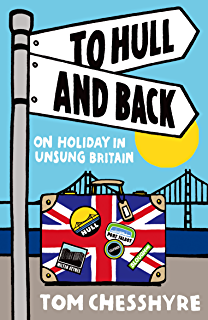 Ticket to ride around the world on 49 unusual train journeys to hull and back on holiday in unsung britain fandeluxe PDF
